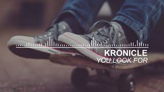 Kronicle - You Look For