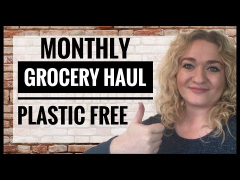 Living Plastic Free - Monthly Grocery Haul