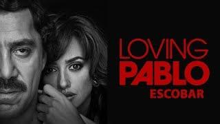 Loving Pablo - Official trailer 2018