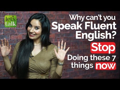 Why can't I speak fluent English? Stop these 7 things now– Speak fluently with confidence