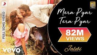 Mera Pyar Tera Pyar - Full Song |  | Arijit Singh | Varun & Rhea | Jalebi