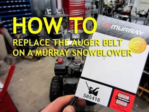 HOW-TO Replace Murray Snowblower Auger Belt Part #585416MA