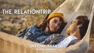 The Relationtrip (2018)   Official Trailer HD