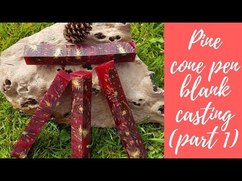 Pine cone pen blank casting (part 1)