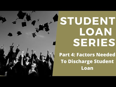 Student Loan Debt - Factors Needed To Discharge Student Loan Q&A (Part 4)