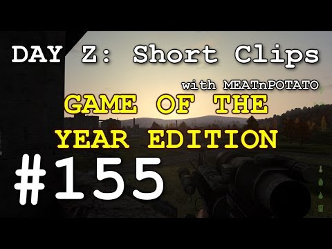DAY Z Short Clips #155 - Game of the Year Edition
