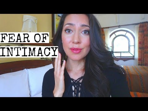 OVERCOMING A FEAR OF INTIMACY