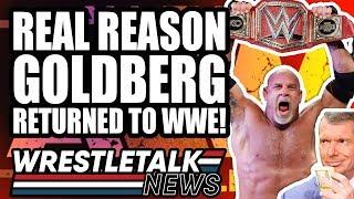 Daniel Bryan WWE Return REVEALED? Real Reason For Goldberg WWE RETURN! | WrestleTalk News May 2019