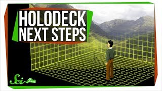 The Next Step to a Holodeck