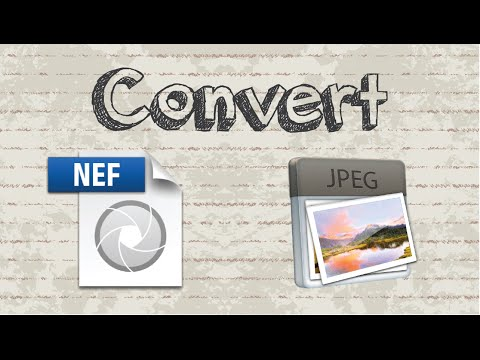 How toconvert NEF format to JPG file in less than 3 minutes
