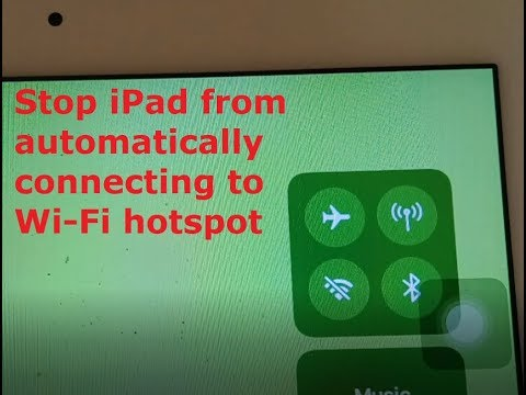 How to stop iPad from automatically connecting to Wi-Fi hotspot