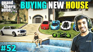 TIME TO MOVE ON TO NEW HOUSE | GTA V GAMEPLAY #52