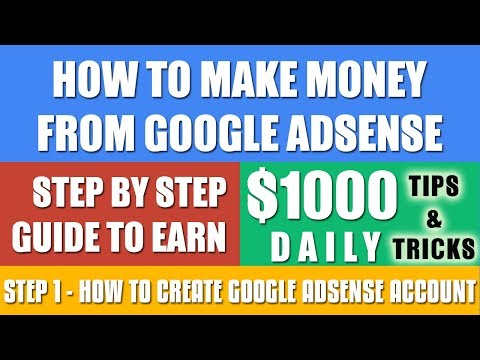 How to Make Money From Google Adsense $1000 Daily. How to Create Google Adsense Account Fast.
