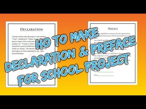 How to make Declaration and Preface for School Project