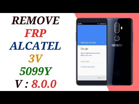 REMOVE FRP ALCATEL 3V 5099Y ANDROID 8 0 0 / BYPASS FRP
