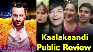 Kaalakaandi Movie Public Review  | Saif Ali Khan, Deepak Dobriyal, Isha Talvar