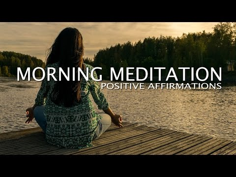 Morning Meditation: 10 Minutes - Positive Affirmations to start your day.