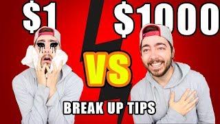 $1 Break Up Tips VS $1000 Break Up Tips