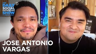 Jose Antonio Vargas - Experiencing a Pandemic While Undocumented   The Daily Social Distancing Show