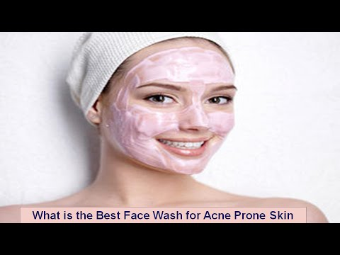 What is the Best Face Wash for Acne Prone Skin
