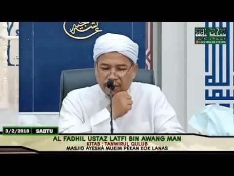 (3/2/2018) Tanwirul Qulub : USTAZ LATFI BIN AWANG MAN