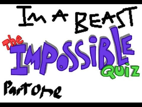 IAM A BEAST  The Impossible Quiz
