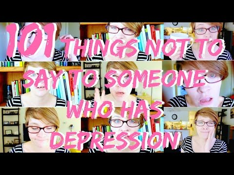 101 Things Not to Say to Someone Who Has Depression