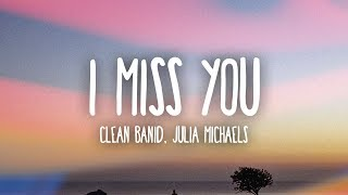 Download Clean Bandit - I Miss You (Lyrics) ft. Julia Michaels