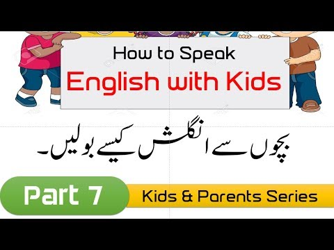 How to Speak English With Kids & Parents Series Part 7