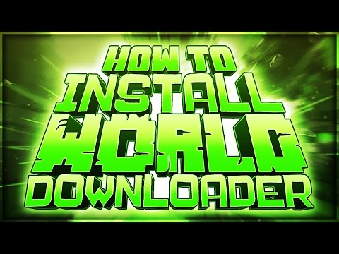 How To Install World Downloader 1.8! *Under 5 Minutes*