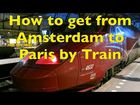 How to get from Amsterdam Centraal Station to Paris Gare du Nord by Train