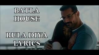 RULA DIYA LYRICS | Batla House | Ankit Tiwari, Dhvani Bhanushali | Prince Dubey |