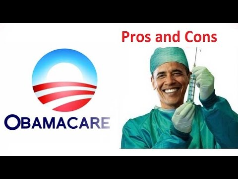ObamaCare: Pros and Cons of ObamaCare | Obamacare | Affordable Care Act Pros & Cons