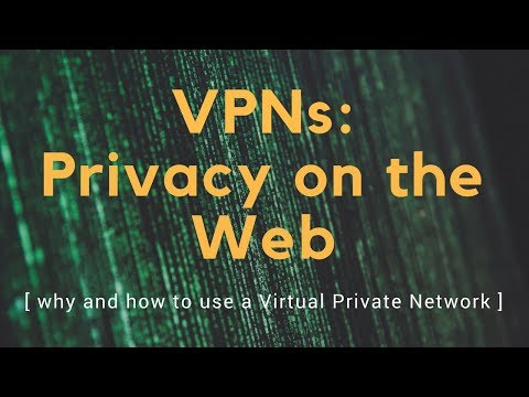 VPNs for Privacy - The Basics