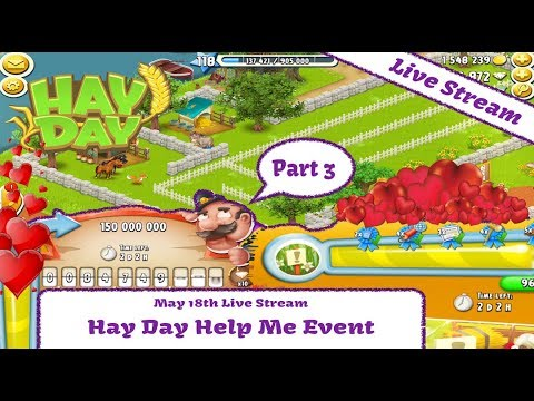Hay Day Live Stream - Hay Day Help Me Event - part 3