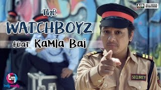 TrulyMadly presents The Watchboyz Feat. Kamla Bai with All India Bakchod