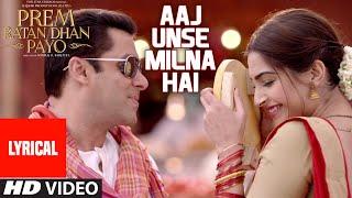 Aaj Unse Milna Hai Full Song with LYRICS | Prem Ratan Dhan Payo | Salman Khan, Sonam Kapoor