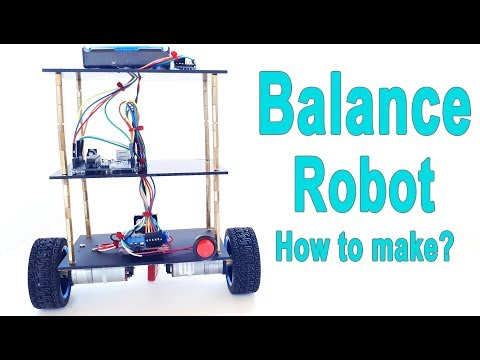 How to Make Self Balancing Robot with Arduino