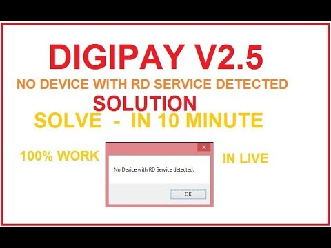 DIGIPAY V2.5  NO DEVICE WITH RD SERVICE DETECTED SOLUTION