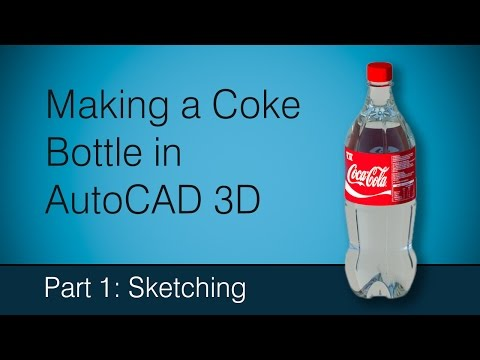 Making a Coke bottle in AutoCAD: Part 1 sketching