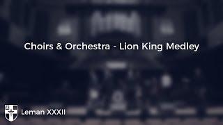 Choirs & Orchestra - Lion King Medley | LEMAN CONCERT XXXII
