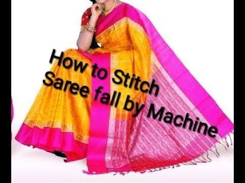 HOW TO STITCH SAREE FALLS BY MACHINE BOTH SIDE-(2018)/S.A.GALLERY