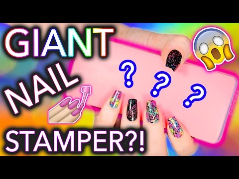 GIANT Nail Stamper?! WTF it's the size of ur head