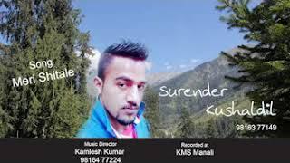 Latest kullvi song singer Surender Kushal Dil music Kamlesh Kumar mmg Manali full on Dj fire