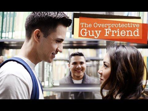 Overprotective Guy Friend