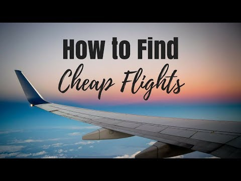How to Find CHEAP FLIGHTS!