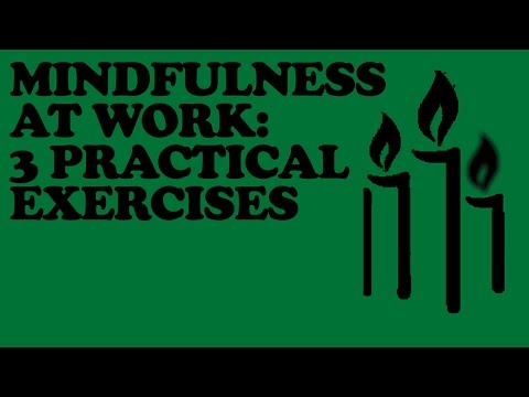 mindfulness at work: 3 practical exercises