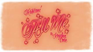 Kehlani - All Me (feat. Keyshia Cole) [Official Audio]