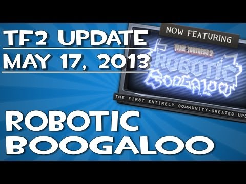 TF2 Update: Robotic Boogaloo + Robocrate Unboxing (5/18/13)