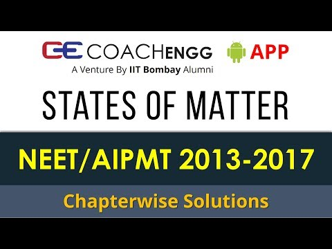 NEET Problems   States of Matter   2013 to 2017   Chapterwise Solutions by Rohit Dahiya